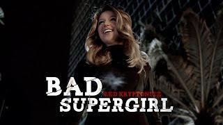 bad supergirl • red kryptonite