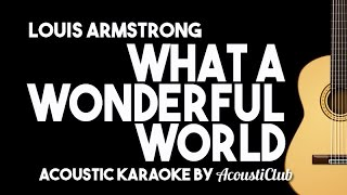 What A Wonderful World - Louis Armstrong [Acoustic Karaoke Instrumental]
