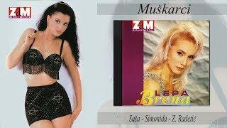 Mira Skoric feat. Lepa Brena i Vesna Zmijanac - Muskarci - (Audio 1995) HD