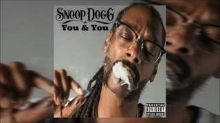 Snoop Dogg - You & You (Explicit)