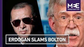 Turkey's Erdogan attacks Trump's national security advisor Bolton