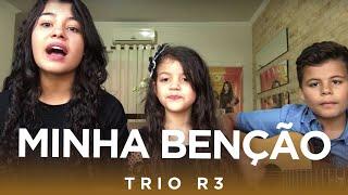Trio R3 - Minha Bênção