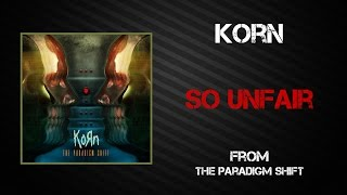 Korn - So Unfair [Lyrics Video]