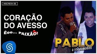 Pablo - Coração do Avesso (Êee...Paixão!) [Áudio Oficial]