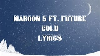 Maroon 5 ft. Future - Cold (JBX Lyrics)
