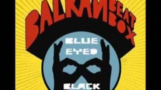 Balkan Beat Box - Look Them Act