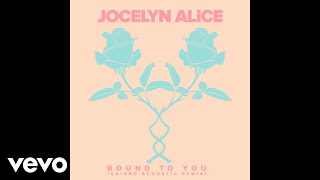 Jocelyn Alice - Bound To You (Kaidro Acoustic Remix) [Audio]