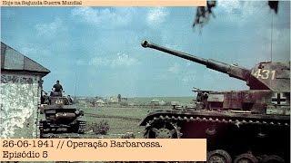 26-06-1941 - Operação Barbarossa - Episódio 5