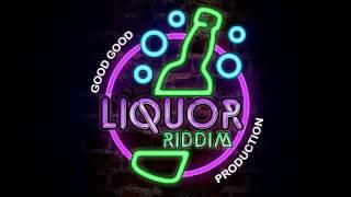 Liquor Riddim/Instrumental/Version ●Good Good Production● 2015