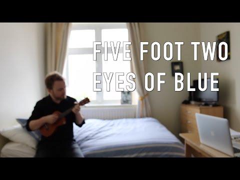 Five Foot Two Eyes Of Blue Has Anybody Seen My Gal Ukulele