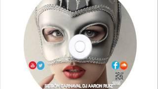 10  Sesión Carnaval 2015 Aarón Ruiz Dj