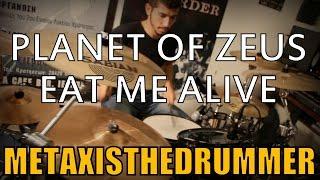 Planet Of Zeus - Eat Me Alive | Drum Cover