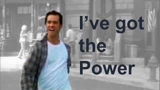 """Bruce tout puissant """"I've got the power"""""""