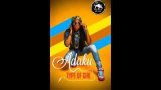 ADAKU - TYPE OF GIRL