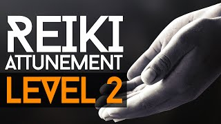 Reiki Attunement Level 2: Deepening The Connection