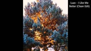 Luav - I Like Me Better (Clean Edit)
