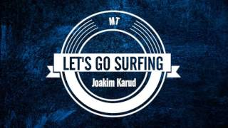[VLOG MUSIC] Joakim Karud - LET'S GO SURFING (No Copyright)