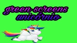 #2 green screen de  unicórnio...