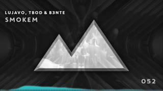 LUJAVO & TBOD & B3nte - Smokem [052]