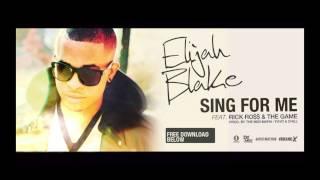 Elijah Blake - Sing For Me (feat. Rick Ross & The Game) (2014)