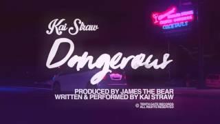Kai Straw - Dangerous