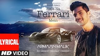 AAJA NA FERRARI MEIN (Lyrical Video) | Armaan Malik |  Amaal Mallik | T-Series