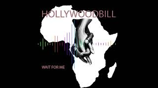 WAIT FOR ME - Hollywoodbill ft  (OGE Beats PROD)Official Audio