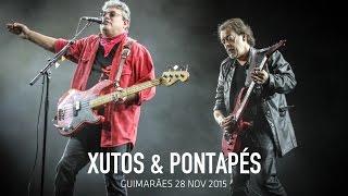 Xutos & Pontapés - Ai se ele cai (Guimarães 28/11/2015)