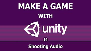 Making a game with Unity (14) : Audio Shooting