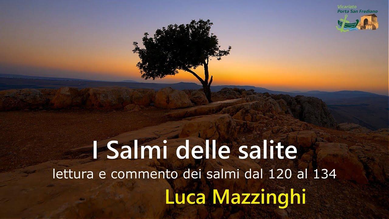 I Salmi delle Salite (lettura e commento del salmo 120) – Don Luca Mazzinghi