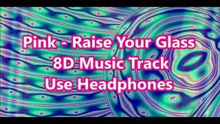 Raise Your Glass 8D Music Track | Use Headphones