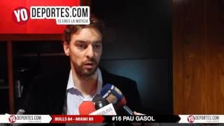 What happen Pau Gasol Chicago Bulls 84 Miami 89