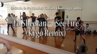Ed Sheeran | I See Fire | Kygo Remix | (Mitch & Nekholas Choreography)