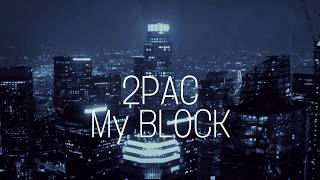 2Pac - My Block