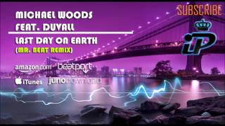 Michael Woods feat. Duvall-Last Day On Earth (Mr. Beat Remix)