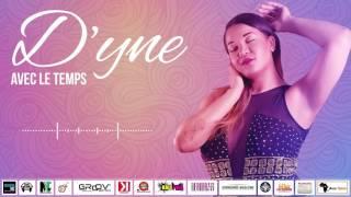 Zouk2016/2017 D'yne - Avec le temps ( 1er single - Audio )  Nouveauté