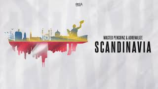 Wasted Penguinz & Adrenalize - Scandinavia (Official HQ Preview)