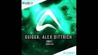 Guigga & Alex Dittrich - Sweet (Original Mix) Preview