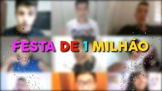 FESTA DE 1 MILHÃO - REVELAÇÃO DOS YOUTUBERS!