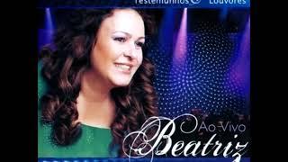 04. Continue Dando Glória - Beatriz (Ao Vivo)