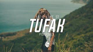 Liu & Luke ST - Tufak (Piskksels Remix)