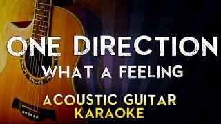 One Direction - What a feeling | Lower Key Acoustic Guitar Karaoke Instrumental Lyrics Cover