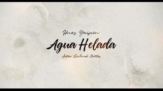 Hnos Yaipen - Agua Helada (Lyric Video)