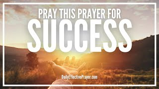 Powerful Prayer For Success - Prayer For Success In Life