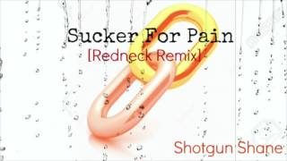 Sucker For Pain [Redneck Remix] Lil Wayne, Suicide Squad, Shotgun Shane