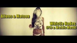 Alfons & Matson - Whistle Hades! [Pio & Waldis Mash]