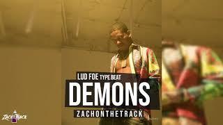 "FREE Lud Foe Type Beat ""DEMONS"" [Prod. By ZachOnTheTrack X KSavage]"