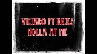 Viciado Ft Rickz -Holla At Me (Prod SE) 2012.wmv