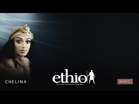 Download thumbnail for chelina | ቸሊና - New Ethiopian