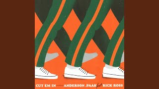 Anderson .Paak - Cut Em In (ft. Rick Ross)